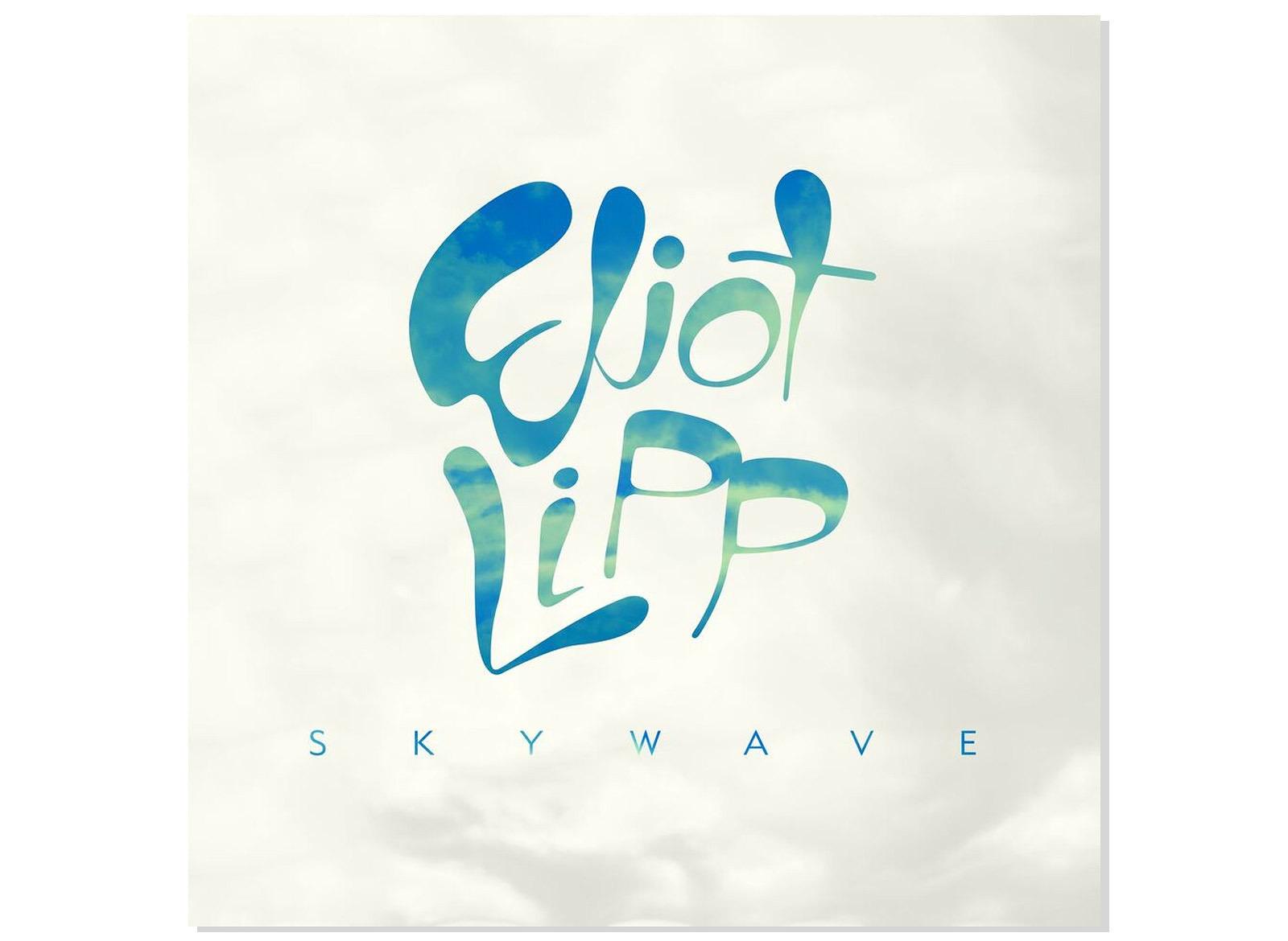 Eliot Lipp Skywave